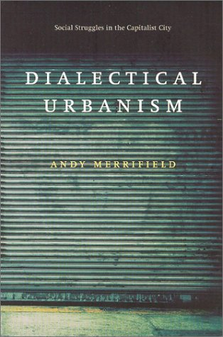 9781583670606: Dialectical Urbanism: Social Struggles in the Capitalist City