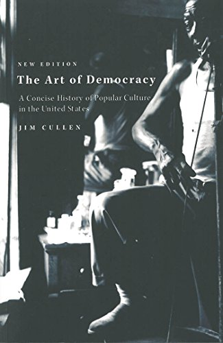 9781583670644: The Art of Democracy 2nd Edition: A Concise History of Popular Culture in the United States