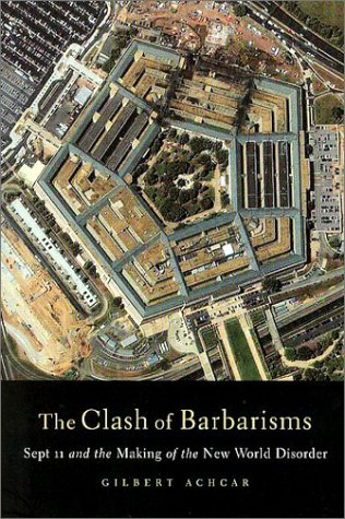 9781583670811: Clash of Barbarisms: September 11 and the Making of the New World Disorder