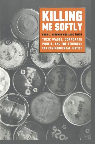 9781583670835: Killing Me Softly: Toxic Waste, Corporate Profit, and the Struggle for Environmental Justice