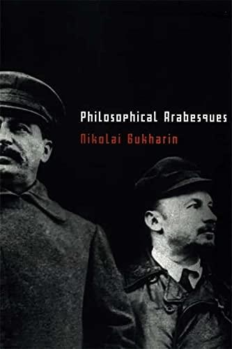 Philosophical Arabesques: Nikolai Bukharin