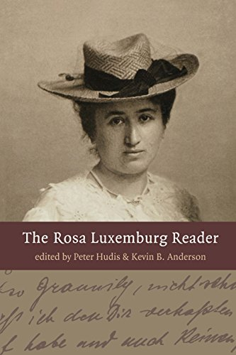 The Rosa Luxemburg Reader (Hardcover): Rosa Luxemburg