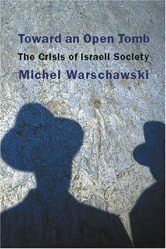 9781583671092: Toward an Open Tomb: The Crisis of Israeli Society