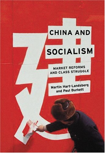 China and Socialism-Market Reforms and Class Struggle: Martin Hart-Landsberg