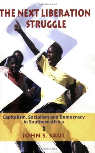 The Next Liberation Struggle: Capitalism, Socialism, and Democracy in South Africa (Paperback): ...