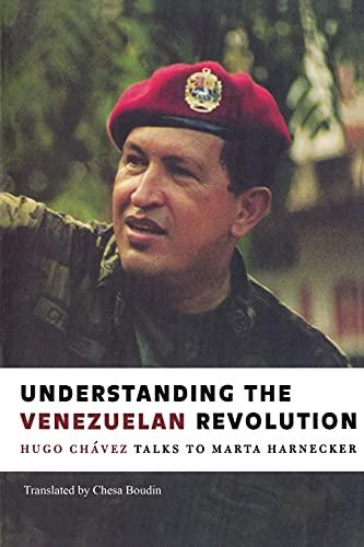 Understanding the Venezuelan Revolution: Hugo Chavez Talks: Boudin, Chesa,Marta Harnecker,Hugo