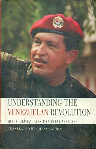 Understanding the Venezuelan Revolution: Hugo Chavez Talks to Marta Harnecker (Hardcover): Marta ...