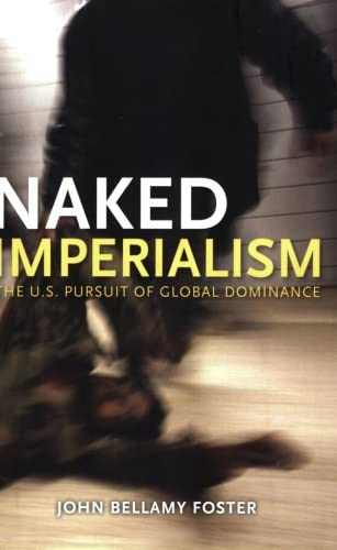 9781583671320: Naked Imperialism: The U.S. Pursuit of Global Dominance