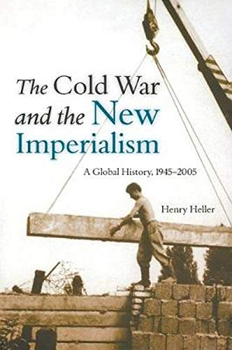 9781583671399: The Cold War and the New Imperialism: A Global History, 1945-2005