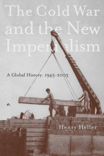 9781583671405: The Cold War and the New Imperialism: A Global History, 1945–2005