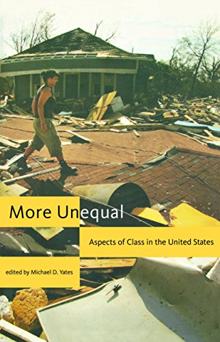 More Unequal: Aspects of Class in the United States (Hardcover): Michael D. Yates