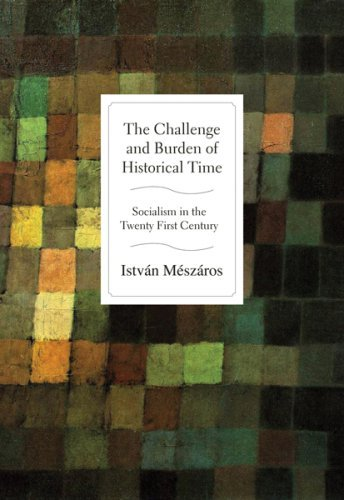 9781583671696: The Challenge and Burden of Historical Time: Socialism in the Twenty-first Century