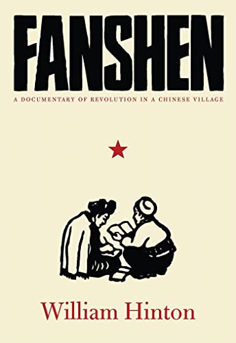 9781583671757: Fanshen: A Documentary of Revolution in a Chinese Village