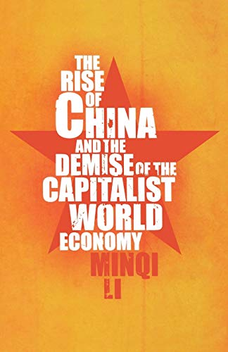 9781583671825: The Rise of China and the Demise of the Capitalist World Economy