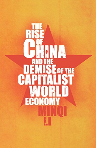 9781583671832: The Rise of China and the Demise of the Capitalist World Economy