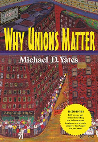 Why Unions Matter (Hardcover): Michael D. Yates