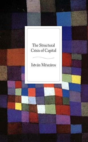The Structural Crisis of Capital (Hardcover): Istvan Meszaros