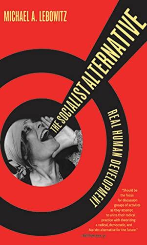 9781583672143: The Socialist Alternative: Real Human Development