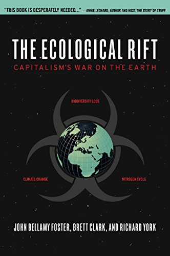 The Ecological Rift: Capitalism's War on the Earth (Hardcover): John Bellamy Foster