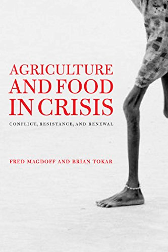 Agriculture and Food in Crisis: Conflict, Resistance, and Renewal (Hardcover): Fred Magdoff