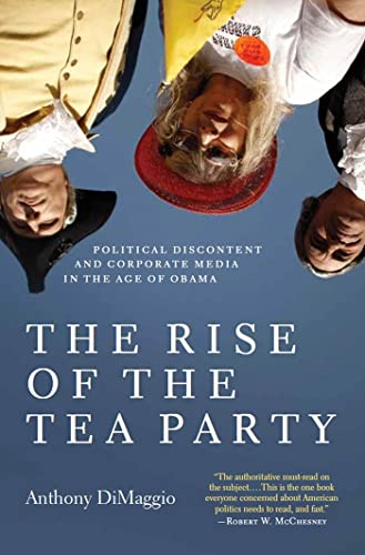 The Rise of the Tea Party (Hardcover): Anthony R. Dimaggio