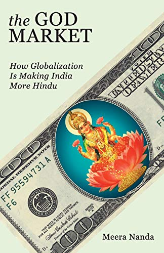 9781583672495: The God Market: How Globalization is Making India More Hindu