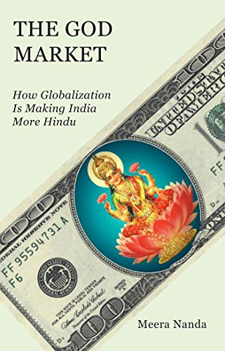 9781583672501: The God Market: How Globalization is Making India More Hindu