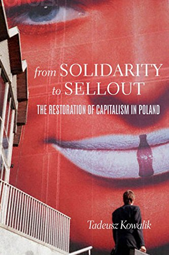 9781583672969: From Solidarity to Sellout: The Restoration of Capitalism in Poland