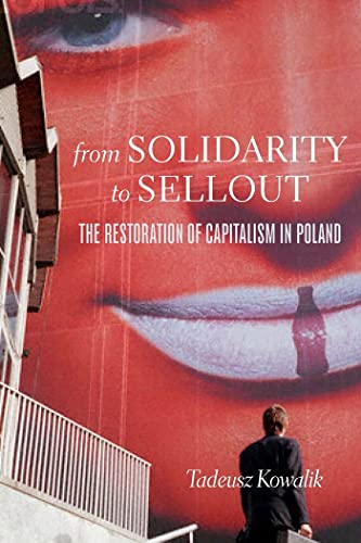 9781583672976: From Solidarity to Sellout: The Restoration of Capitalism in Poland