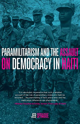 9781583673010: Paramilitarism and the Assault on Democracy in Haiti