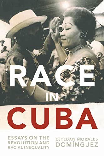 Race in Cuba (Hardcover): Esteban Morales Dominguez