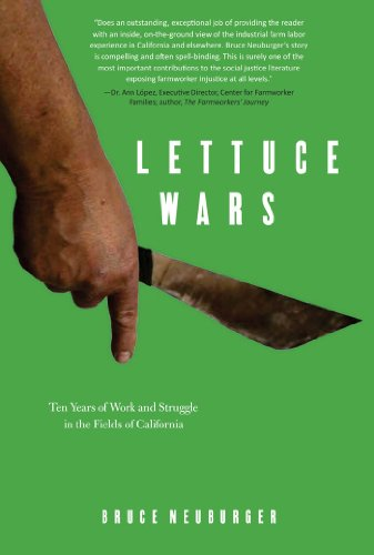 Lettuce Wars: Ten Years of Work and Struggle in the Fields of California (Hardback): Bruce ...