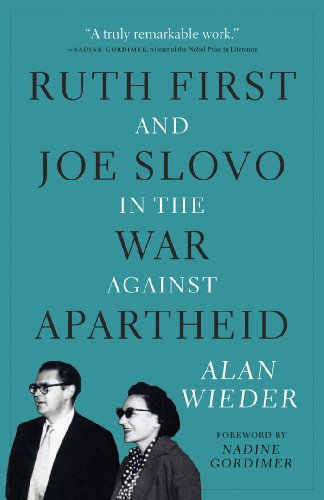 Ruth First and Joe Slovo in the War Against Apartheid (Paperback): Alan Wieder