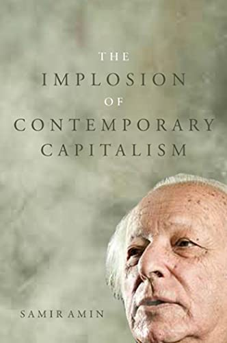 9781583674208: The Implosion of Contemporary Capitalism