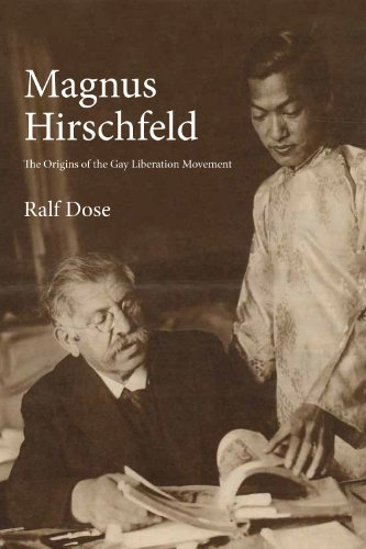 Magnus Hirschfeld: The Origins of the Gay Liberation Movement: Dose, Ralf