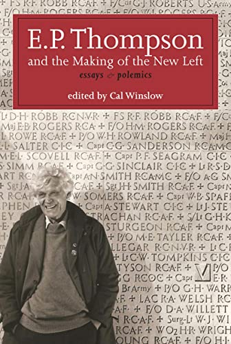E.P. Thompson and the Making of the New Left: Essays & Polemics (Paperback): Edward Palmer ...