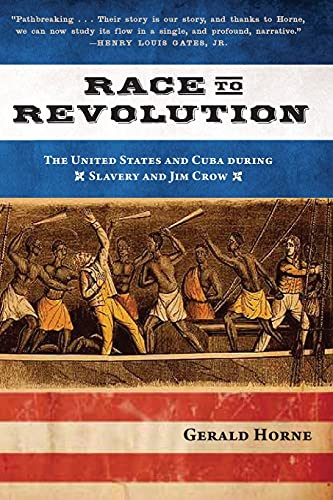 9781583674451: Race to Revolution: The United States and Cuba During Slavery and Jim Crow