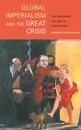 Global Imperialism and the Great Crisis: The Uncertain Future of Capitalism (Hardcover): Ernesto ...