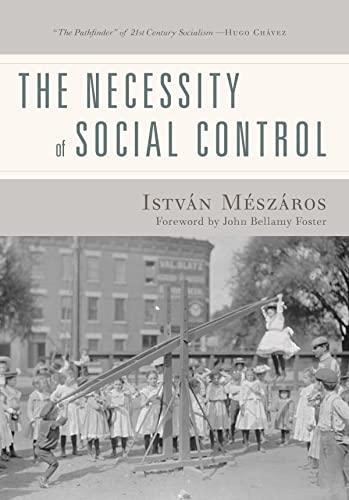 The Necessity of Social Control (Paperback): Istvan Meszaros