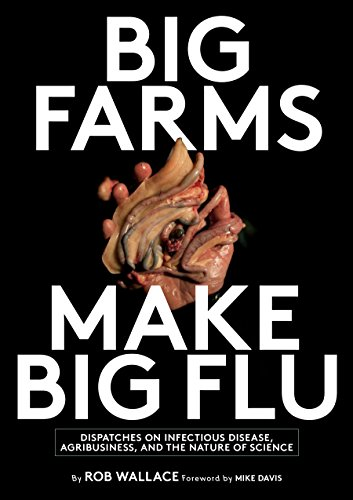 9781583675892: Big Farms Make Big Flu: Dispatches on Infectious Disease, Agribusiness, and the Nature of Science