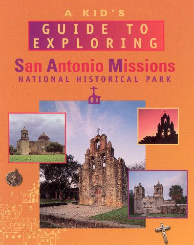 9781583690024: A Kid's Guide to Exploring San Antonio Missions National Historical Park