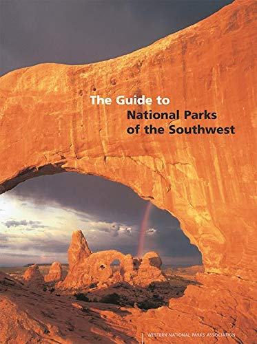 The Guide to the National Parks of the Southwest: Rose Houk