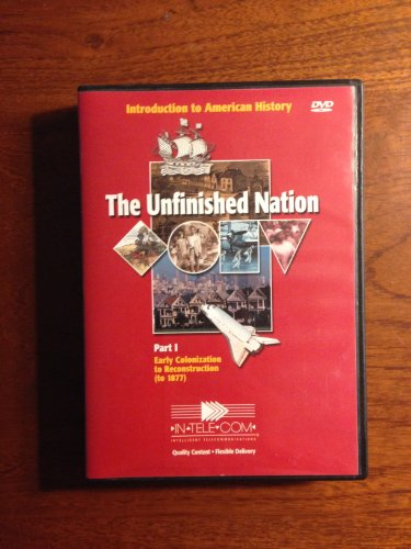 9781583700334: The Unfinished Nation - Part I Early Colonization to Reconstruction (To 1877)