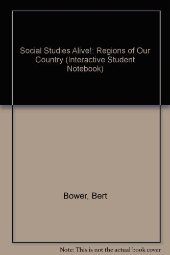 Social Studies Alive!: Regions of Our Country: Bower, Bert; Lobdell,
