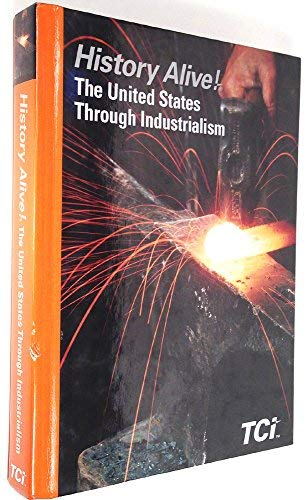 the united states through industrialism The age of exploration a resource to accompany history alive the united  states through industrialism brings learning alive teachers'.