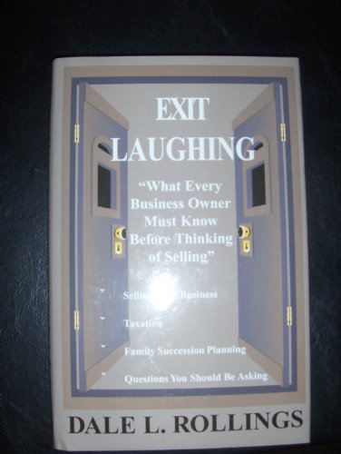 Exit Laughing: Rollings, Dale L.