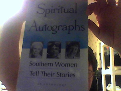 Spiritual Autographs: Southern Women Tell Their Stories: Purtle, Jane; Brown,