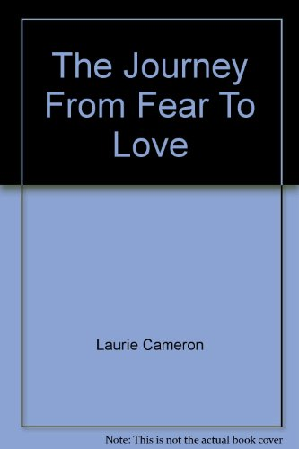 The Journey From Fear To Love: Laurie Cameron