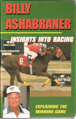 Insights Into Racing, Explaining the Winning Game: Billy Ashabraner