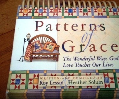 Patterns of Grace: The Wonderful Ways God's Love Touches Our Lives: Lessin, Roy, Solum, ...